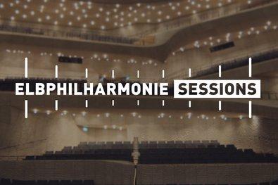 Elbphilharmonie Sessions